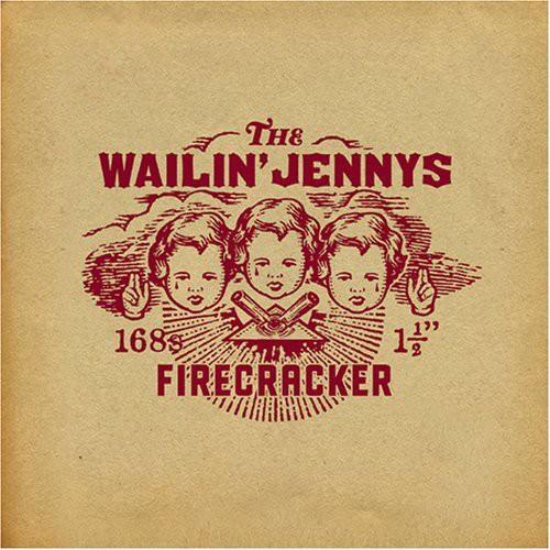 The Wailin' Jennys - Firecracker