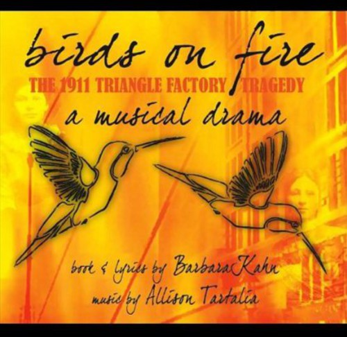 Birds on Fire: The 1911 Triangle Factory Tragedy