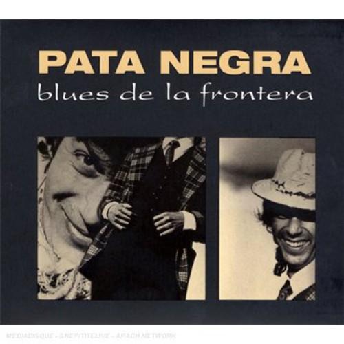 Pata Negra - Blues De La Frontera [Import]