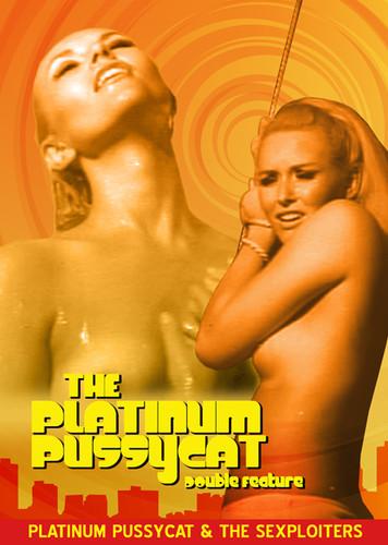 The Platinum Pussycat /  The Sexploiters