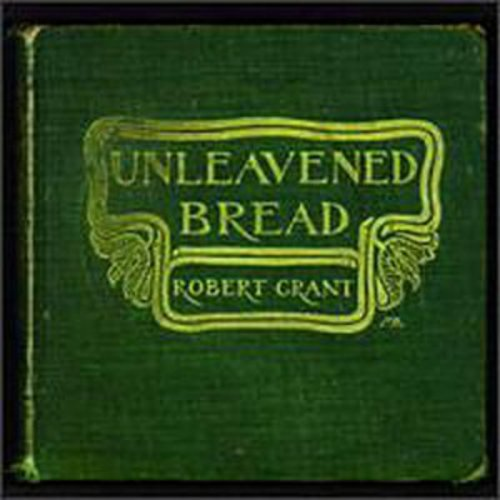 Robbie Grant - Unlearned Bread