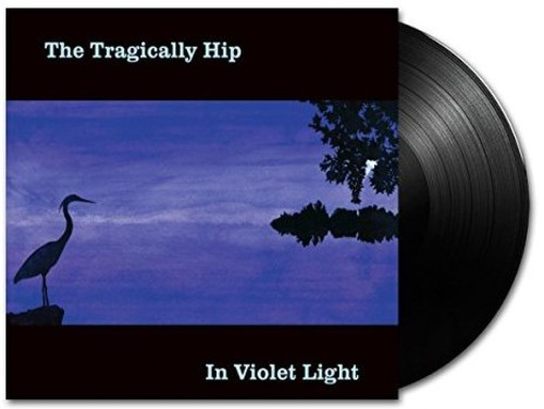The Tragically Hip - In Violet Light