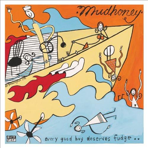 Mudhoney - Every Good Boy Deserves Fudge [Remastered]