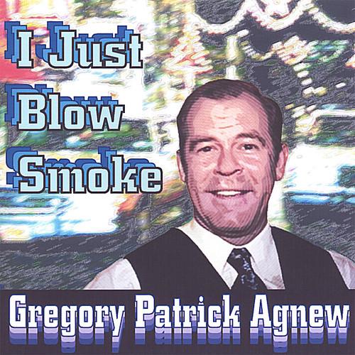 I Just Blow Smoke