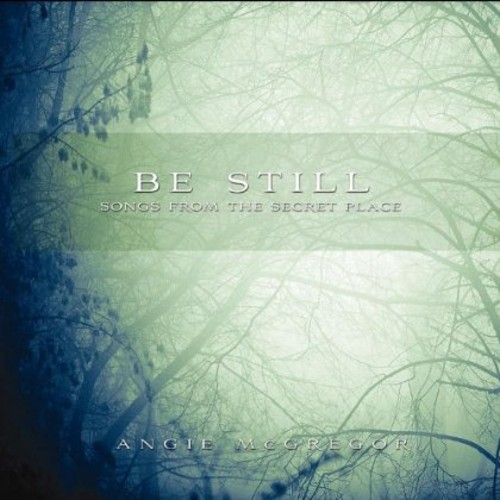 Be Still: Songs from the Secret Place