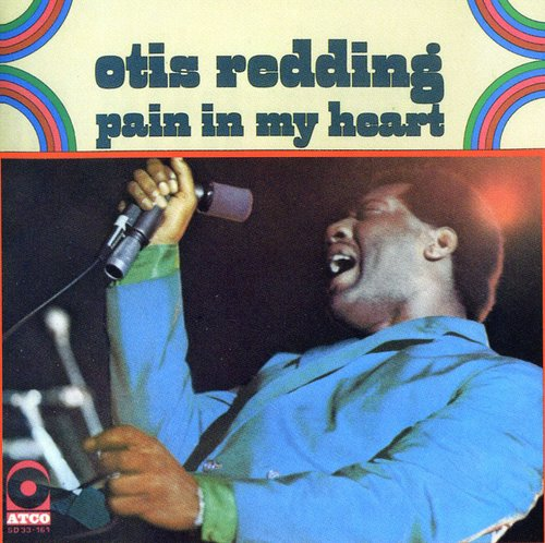 Otis Redding - Pain In My Heart [Import]