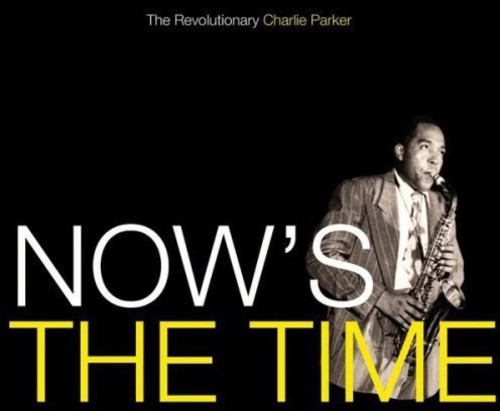 Charlie Parker - Now's the Time [Savoy Jazz]