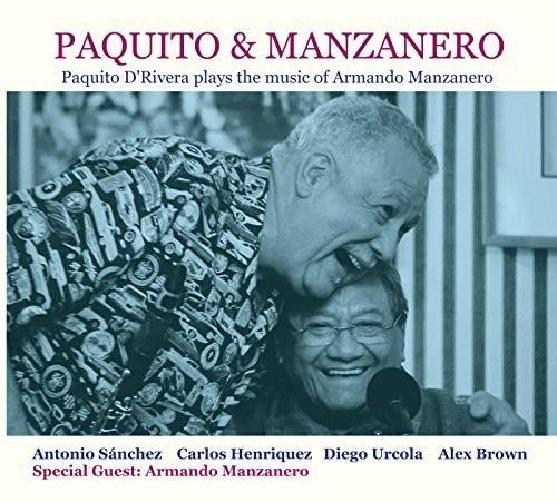 Paquito D'Rivera - Paquito & Manzanero - Paquito D'Rivera Plays the Music of ArmandoManzanero