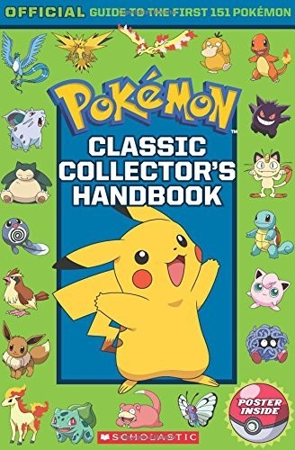 - Classic Collector's Handbook: An Official Guide to the First 151 Pokémon (Pokémon)