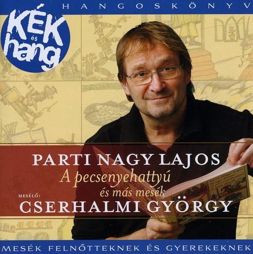 Gyorgy Cserhalmi - Parti Nagy Lajos: A Pecsenyehattyu Es Ma [Import]