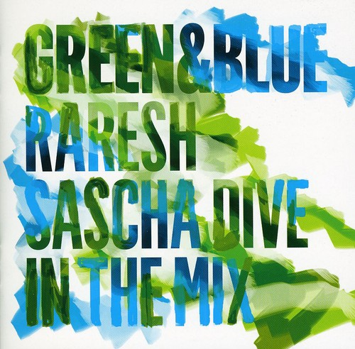 Green and Blue - Raresh and Sascha Dive In The Mix
