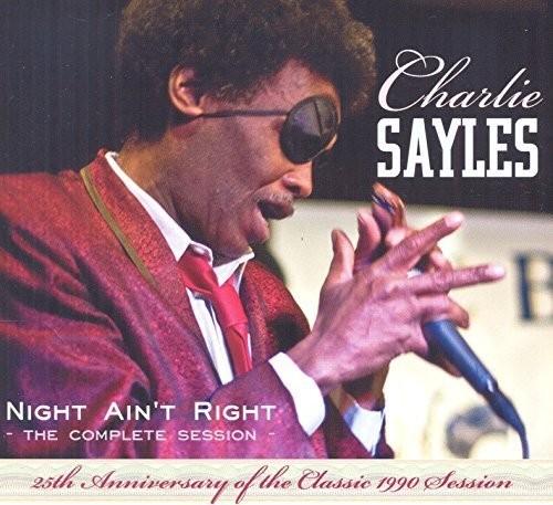 Charlie Sayles - Night Ain't Right (Uk)