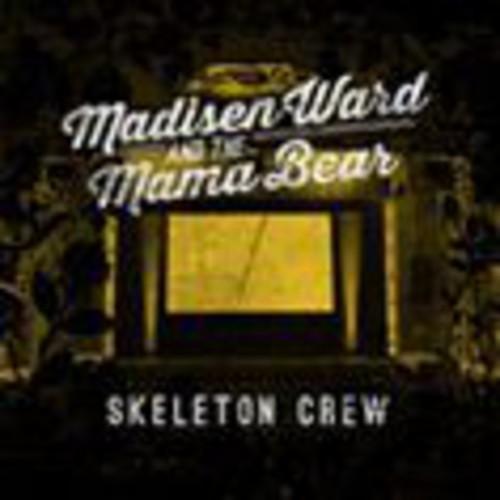 Madisen Ward and The Mama Bear - Skeleton Crew