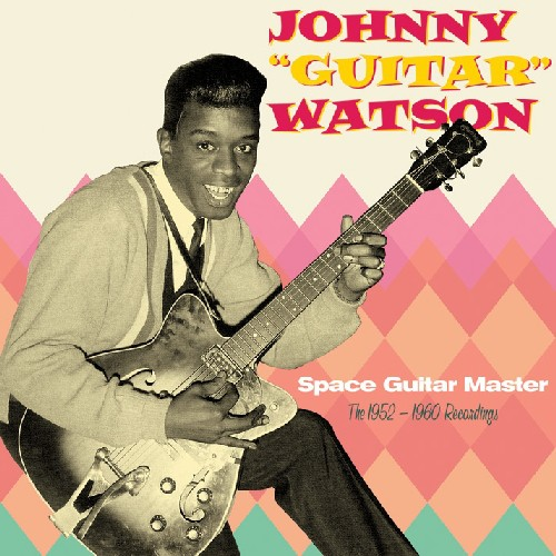 Johnny Watson Guitar - Space Guitar Master (1952-60 Recordings) [Import]