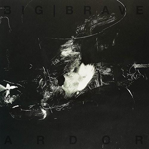 Big Brave - Ardor