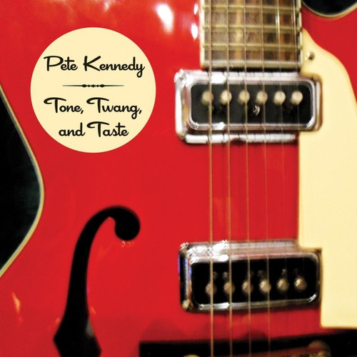 Pete Kennedy - Tone Twang & Taste