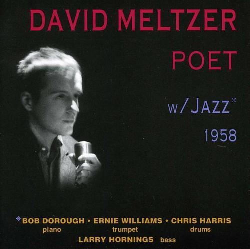 David Meltzer - Poet With Jazz 1958