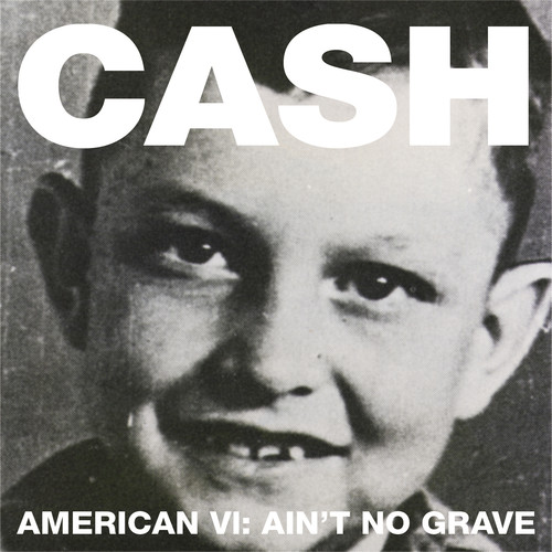 Johnny Cash-American VI: Ain't No Grave
