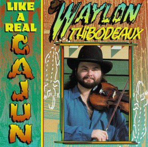 Waylon Thibodeaux - Like A Real Cajun!