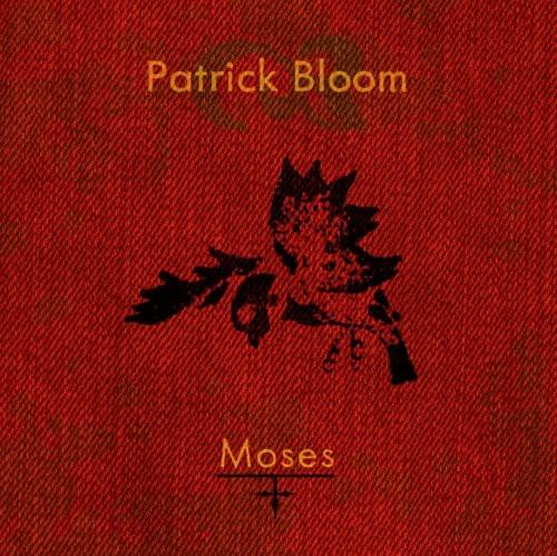 Bloom, Patrick : Moses