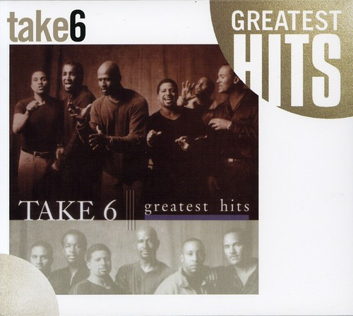 Take 6 - The Greatest Hits
