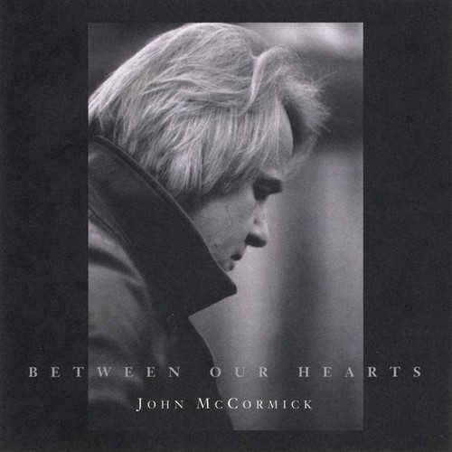 John Mccormick - Between Our Hearts