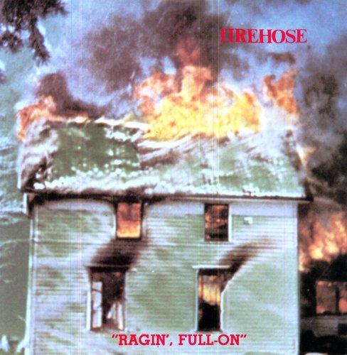 Firehose - Ragin' Full On