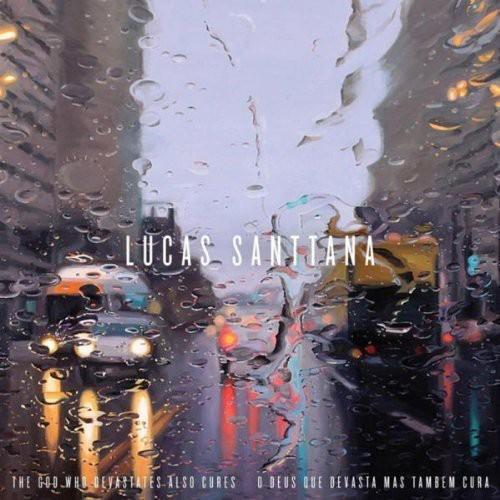 Lucas Santtana - The God Who Devastates Also Cures (O Deus Que Devasta Mas Tambem Cura)