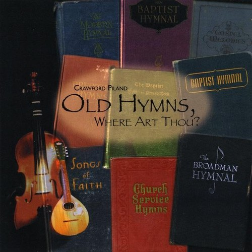 Old Hymns Where Art Thou?