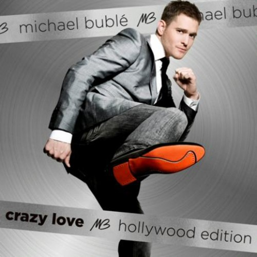 Michael Bublé-Crazy Love: Hollywood Edition