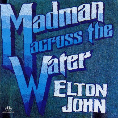 Elton John - Madman Across The Water [SACD]