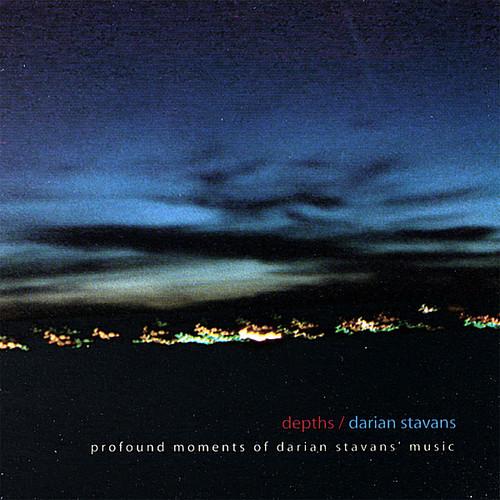 Stavans, Darian : Depths/ Profound Moments of Darian Stavansa Music