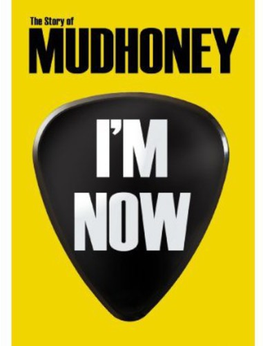 Mudhoney - I'm Now: Story of Mudhoney