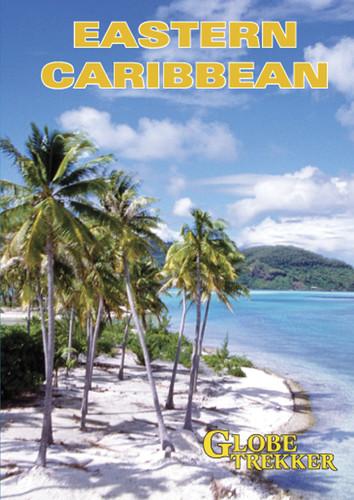 Globe Trekker: Eastern Caribbean