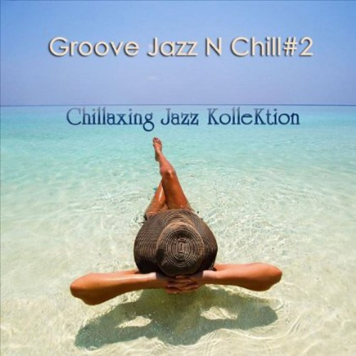 Groove Jazz N Chill 2