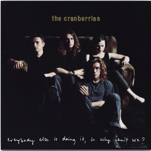 The Cranberries - Everybody Else Is Doing It, So Why Can't We: 25th Anniversary Edition [LP]