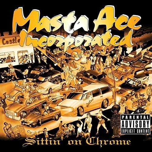 Masta Ace Inc - Sittin' On Chrome
