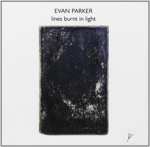 Evan Parker - Lines Burnt in Light