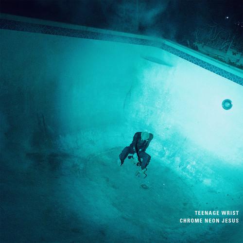 Teenage Wrist - Chrome Neon Jesus [LP]