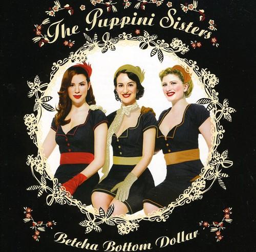 The Puppini Sisters - Betcha Bottom Dollar