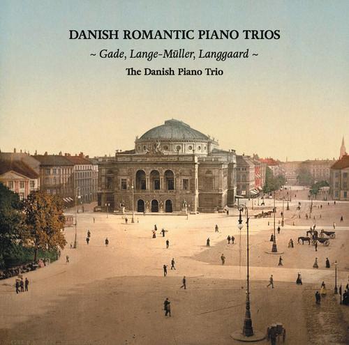 Gade, Lange-Muller & Langgaard: Danish Romantic Piano Trios
