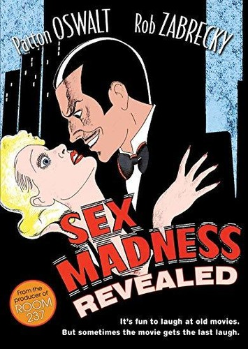 - Sex Madness Revealed (2008)