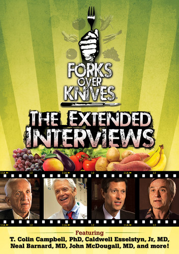 Forks Over Knives The Extended Interviews - Forks Over Knives: The Extended Interviews