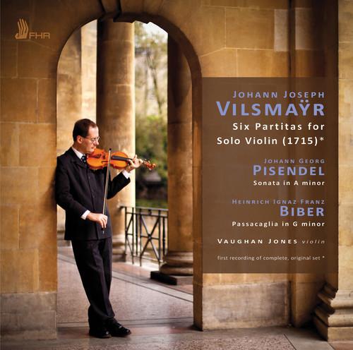 Vaughan Jones - Vilsmaÿr: 6 Partitas For Solo Violin - Pisendel: Sonata In A Minor - Biber: Passacaglia In G Minor