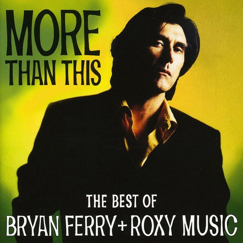 Bryan Ferry - More Than This: Best Of Bryan Ferry & Roxy Music [Import]