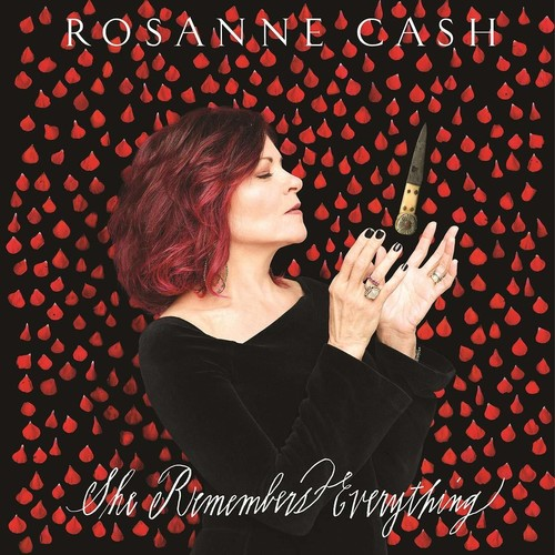 Rosanne Cash - She Remembers Everything [Deluxe]