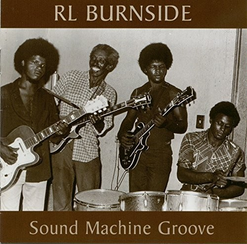 R.L. Burnside & The Sound Machine - Sound Machine Groove