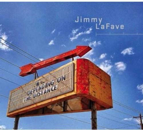 Jimmy Lafave - Depending On The Distance [Digipak]