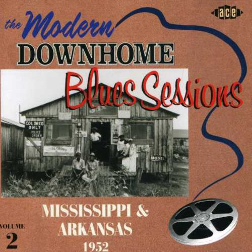 Modern Downhome Blues Sessions Mississippi and Arkansas 1952 [Import]