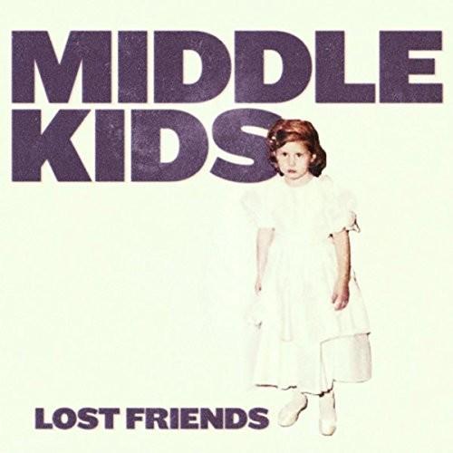 Middle Kids - Lost Friends [Import LP]
